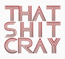 That ish Cray by TheDigArtisT