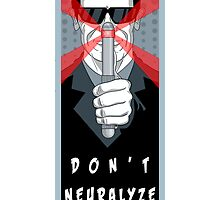 "Men in Black ""Don't Neurolyze Me Bro!""  by agliarept"