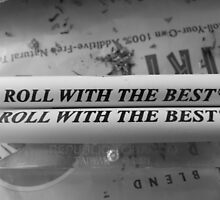 Roll With The Best. by Jixx