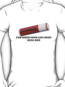 But My Lips Hurt Real Bad T-Shirt