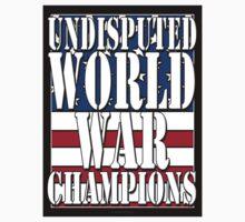 Undisputed World War Champions - tshirt by FunShirtShop