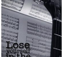 Lose yourself in the music by elizadavis