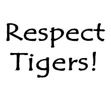 Respect Tigers by supernova23
