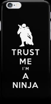 Trust Me I'm A Ninja by Royal Bros Art