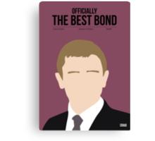 Officially the best bond - Craig! Canvas Print