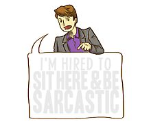 hired to sit here & be sarcastic Photographic Print