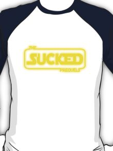 The Prequels Sucked (Reworked) T-Shirt