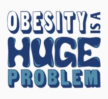Obesity Is A Huge Problem Blue by waywardtees