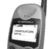 Congratulations Muffin... (black & white) by Remix67