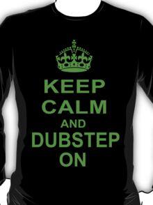 keep calm and dubstep on T-Shirt