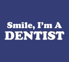 Smile i'm Dentist by personalized