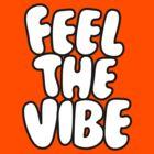 FeelTheVibe by designerluke