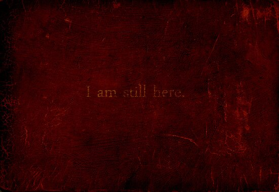 I am still here. by David Mowbray