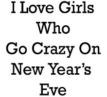 I love girls who go crazy on New Year's Eve. by supernova23
