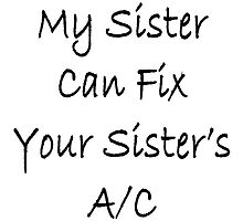 My sister can fix your sister's A/C by supernova23