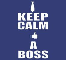 keep calm like a boss by ihsbsllc