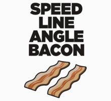 Speed Line Angle Bacon by martinm