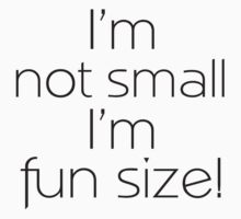 Fun Size (Black) by ValeriesGallery