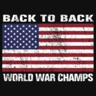 Back to Back World War Champions (Distressed) by avdesigns