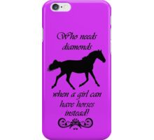 Who Needs Diamonds...Equestrian Horse iPhone & iPod Cases iPhone Case/Skin