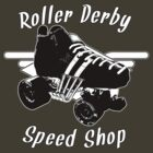 Roller Derby - Speed Shop by jonniexile