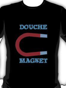 Douche Magnet T-Shirt