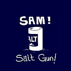 Sam! Salt gun! by deniigi