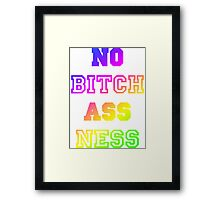 No Bitch Ass Ness Framed Print