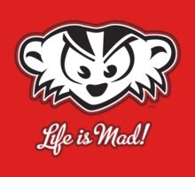 Life is Mad! by gstrehlow2011