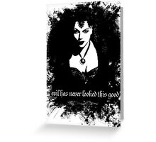 Evil has never looked this good. Greeting Card