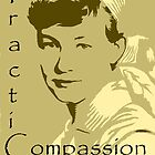 Practice Compassion by Toradellin