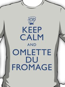 """KEEP CALM AND OMLETTE DU FROMAGE"" T-Shirt"