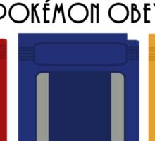 A Man Chooses, A Pokemon Obeys Sticker