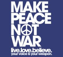 Make Peace Not War (white) by DropBass