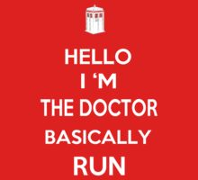 Hello, im the doctor. Basically Run by Antigoni