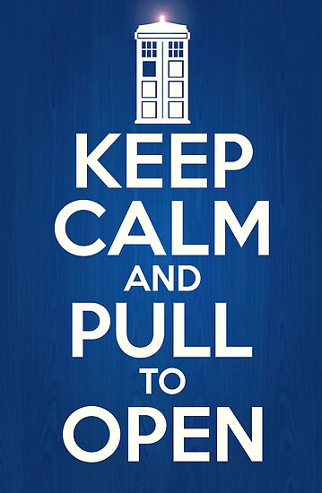 Keep Calm and Pull To Open by Liam Self
