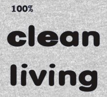100% Clean Living by PharrisArt