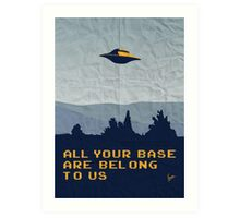My All your base are belong to us meets x-files I want to believe poster  Art Print