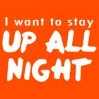 Up All Night by maezors