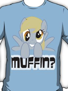 Derpy Hooves - Muffin? T-Shirt