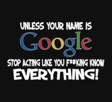 Unless your name is Google, stop acting like you f*cking know everything by stabilitees