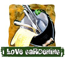 I Love Gardening by noeljerke
