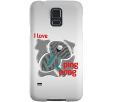 I Love Ping Pong Samsung Galaxy Case/Skin