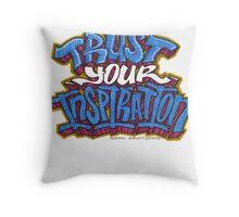 Trust Your Inspiration Throw Pillow