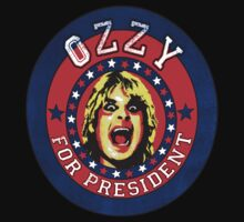 Ozzy for President  by LamericaTees