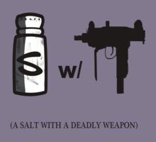 A salt with a deadly weapon by Supaflysamurai