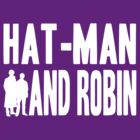 Hat-Man and Robin by Abigail-Devon Sawyer