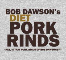Bob Dawson's Diet Pork Rinds T-Shirt
