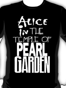 """ Alice in The Temple Of Pearl Garden"" T-Shirt"
