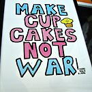 Make Cupcakes Not War by Jane Neill-Hancock